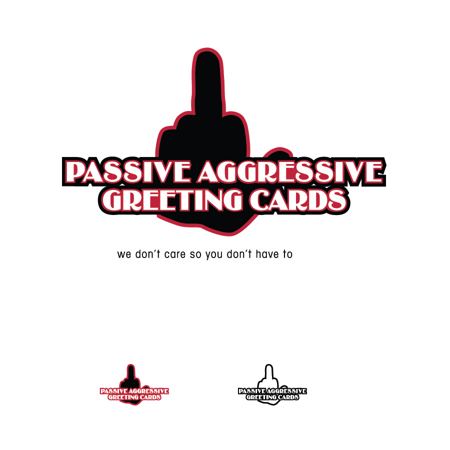 Passive Aggresssive Greeting Cards On Behance