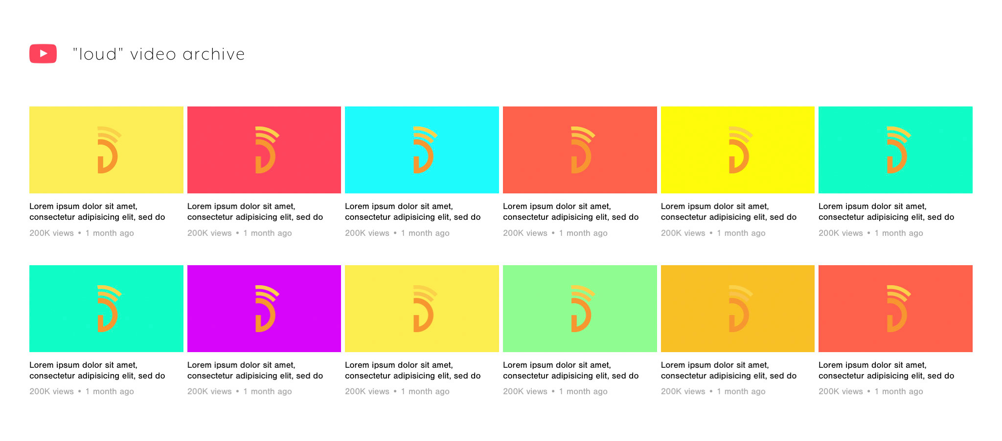 """- This image shows how the artist used the colors on his YouTube channel. The gallery of bright color thumbnails are titled with a YouTube icon and text - """"loud"""" video archive."""