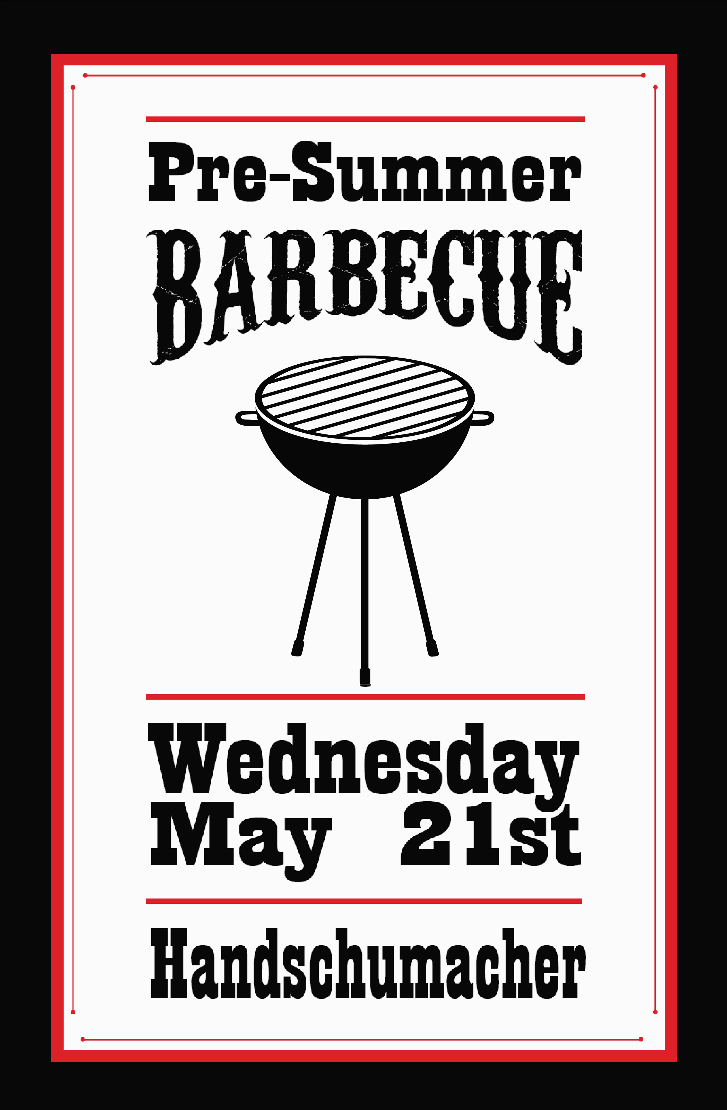 Poster design needed - Poster Design For Print A Poster Was Needed For A Barbecue Event I Was Given Information For The Event And Desired Colors Design Concept Was Left In My