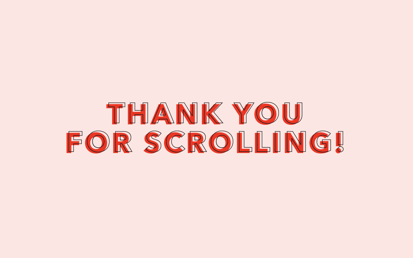 Thank you for scrolling!