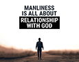 A Social media post design that says 'Manliness is all about relationship with God' to promote Young Men Bandung's retreat