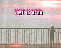 time is dead