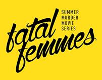 Fatal Femmes Summer Movie Series