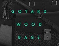 WOOD BAGS CONCEPT // GOYARD