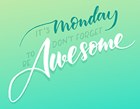 "Lettering ""It's monday, don't forget to be awesome"""