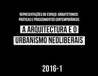 La Arquitectura y el Urbanismo Neoliberales