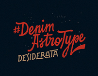 Desiderata. #DenimAstroType