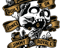 JIMMY ROYALE: BUILT ON BONES