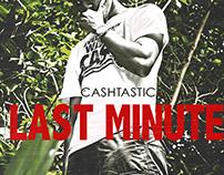 Cashtastic x Last Minute