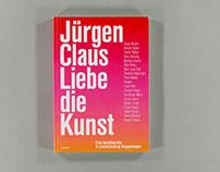 Jürgen Claus. Liebe die Kunst