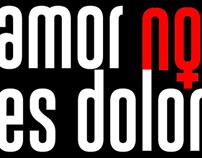 """""""AMOR NO ES DOLOR"""" Campaña en contra del Femicidio"""