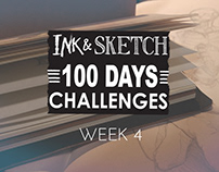 Ink & Sketch = 100 Days challenges = Week 4