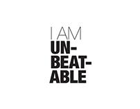 I AM UNBEATABLE