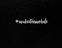 #makeitonmobile
