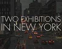 Two Exhibitions in New York