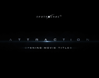 ATTRACTION / OPEN MOVIE TITLES