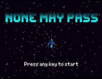 None May Pass