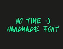 NO TIME :) | HANDMADE FONT