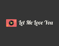 Let Me Love You Motion Graphics