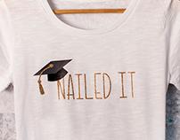 Nailed It Graduation Shirt