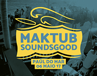 Maktub Soundsgood 17 - Reggae Music Festival in Madeira