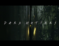 Dark Matters: Documentary