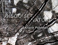 Disguised As Nature - Lea Gallery Exhibit