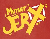 Mutant Jerx