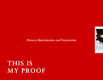 This Is My Proof: Memory Reproduction and Preservation