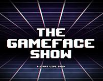 Gameface Show Live