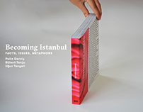 Becoming Istanbul / Facts, Issues, Metaphors