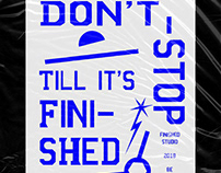 Don't Stop Till It's Finished type poster
