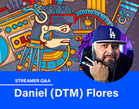 STREAMER Q&A: Daniel (DTM) Flores