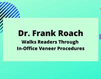 Dr. Frank Roach Walks Readers Through In-Office Veneer