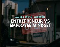 Entrepreneur VS Employee Mindset by Lauren Irwin-Szosta
