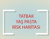 Tatbak Yaş Pasta Risk Haritası.
