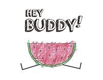 HEY BUDDY!