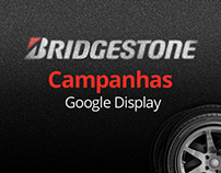 Bridgestone - Campanhas Google Display