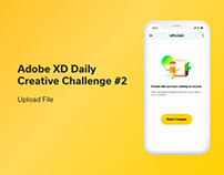 Adobe XD Daily Creative Challenge #2 - Upload File