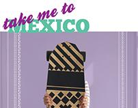 Take me to Mexico