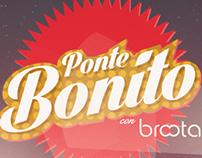 """Concurso, """"Ponte Bonito"""" con Broota"""