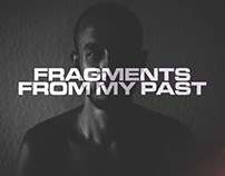 Fragments From My Past | (Pt.1)