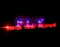 """""""Fly while they driving"""""""
