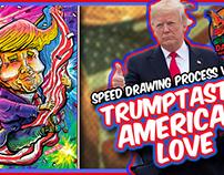 Trumptastic American Love - Speed Drawing!