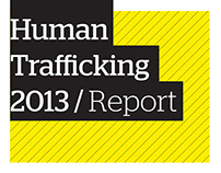 Human Trafficking 2013 / Printed report and map