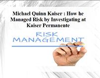 Michael Quinn Kaiser: How he Managed Risk by Investigat
