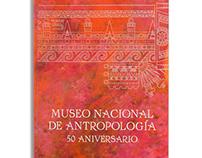 Museo Nacional de Antropología 50 Aniversario