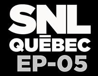 SNL Québec EP05