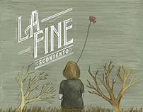 La Fine / Scontento