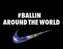 Nike Ballin Around The World Campaign